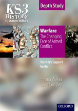 Omslag - Ks3 History by Aaron Wilkes: Warfare: The Changing Face of Armed Conflict Teacher's Support Guide + CD-ROM
