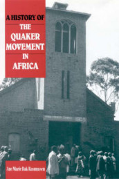 A History of the Quaker Movement in Africa av Ane Marie Bak Rasmussen (Innbundet)