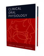 Clinical Oral Physiology av Timothy Miles, Birgitte Nauntofte og Peter Svensson (Innbundet)