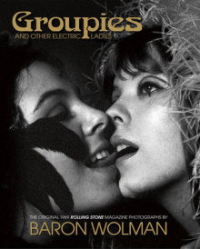Groupies and Other Electric Ladies av Holly George-Warren (Innbundet)