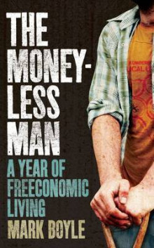 The Moneyless Man av Mark Boyle (Heftet)