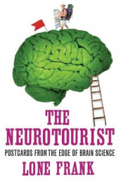 The Neurotourist av Lone Frank (Heftet)