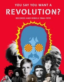 You Say You Want a Revolution?: Records and Rebels 1966-1970 2016 av Howard Kramer, Barry Miles, Jon Savage, Fred Turner, Sean Willentz, Jenny Lister og Alison J. Clarke (Innbundet)