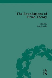 The Foundations of Price Theory av Pascal Bridel (Innbundet)