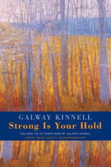 Strong is Your Hold av Galway Kinnell (Heftet)