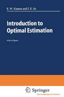 Introduction to Optimal Estimation av Edward W. Kamen og Jonathan K. Su (Heftet)