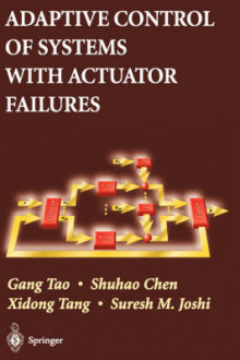 Adaptive Control of Systems with Actuator Failures av Gang Tao, Shuhao Chen, Xidong Tang og Suresh M. Joshi (Innbundet)
