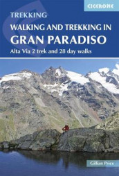 Walking and Trekking in the Gran Paradiso av Gillian Price (Heftet)