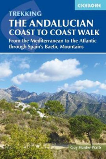The Andalucian Coast to Coast Walk av Guy Hunter-Watts (Heftet)