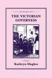 The Victorian Governess av Kathryn Hughes (Heftet)