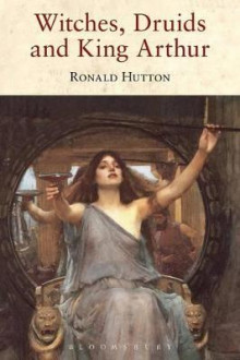 Witches, Druids and King Arthur av Ronald Hutton (Heftet)