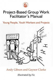 Project Based Group Work Facilitators' Manual av Andy Gibson (Heftet)
