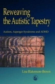 Reweaving the Autistic Tapestry av Lisa Blakemore-Brown (Heftet)