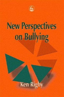 New Perspectives on Bullying av Ken Rigby (Heftet)