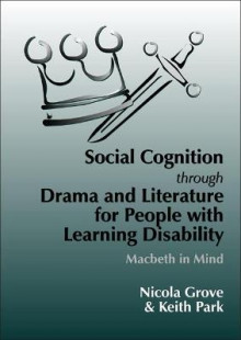 Social Cognition Through Drama and Literature for People with Learning Disabilities av Nicola Grove og Keith Park (Heftet)