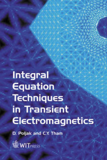 Integral Equation Techniques in Transient Electromagnetics av Dragan Poljak og C.Y. Tham (Innbundet)