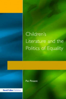 Children's Literature and the Politics of Equality av Pat Pinsent (Heftet)