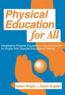 Physical Education for All av David A. Sugden og Helen C. Wright (Heftet)