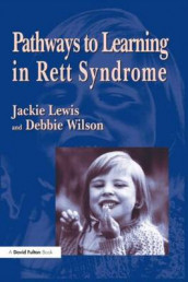 Pathways to Learning in Rett Syndrome av Debbie Wilson (Heftet)
