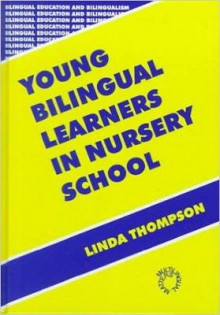 Young Bilingual Learners in Nursery School av Linda Thompson (Innbundet)
