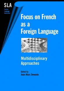 Focus on French as a Foreign Language av Jean-Marc Dewaele (Heftet)