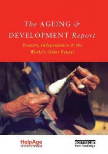 The Ageing and Development Report av Judith Randel, Tony German, Deborah Ewing og HelpAge International (Heftet)