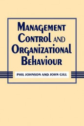 Management Control and Organizational Behaviour av John Gill og Phil Johnson (Heftet)