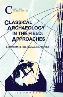 Classical Archaeology in the Field av L.C. Bowkett, Diana Wardle og S. J. Hill (Heftet)