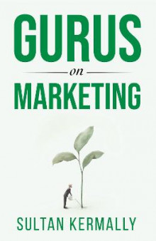 Gurus on Marketing av Sultan Kermally (Heftet)