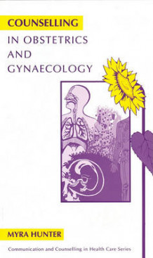 Counselling for Obstetrics and Gynaecology av Myra Hunter (Heftet)