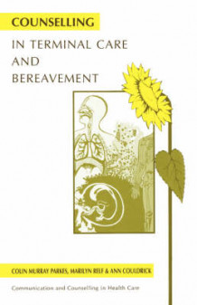 Counselling in Terminal Care and Bereavement av Colin Murray Parkes, Marilyn Relf og Ann Couldrick (Heftet)