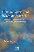 Child and Adolescent Behavioural Problems av Carole Sutton (Heftet)