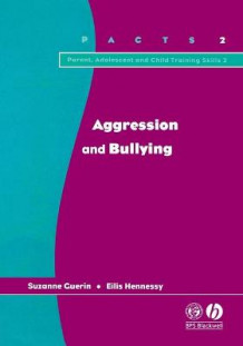 Aggression and Bullying av Suzanne Guerin og Eilis Hennessey (Heftet)