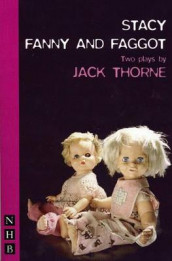 Stacy & Fanny and Faggot: two plays av Jack Thorne (Heftet)