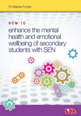 Omslag - How to Enhance the Mental Health and Emotional Wellbeing of Secondary Students with Sen