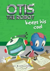 Omslag - Otis the Robot Keeps His Cool