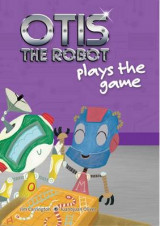 Omslag - Otis the Robot Plays the Game