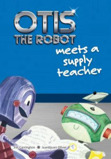 Omslag - Otis the Robot Meets a Supply Teacher