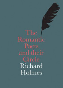 The Romantic Poets and Their Circle av Richard Holmes (Heftet)