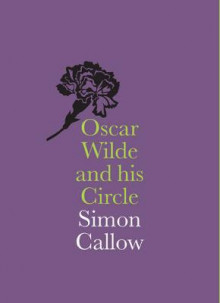 Oscar Wilde and His Circle av Simon Callow (Heftet)