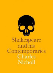 Shakespeare and His Contemporaries av Charles Nicholl (Heftet)