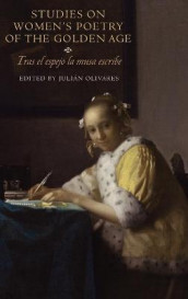 Studies on Women`s Poetry of the Golden Age - Tras el espejo la musa escribe av Anne J Cruz, Adrienne L. Martin, Julian Olivares, Amanda Powell og Alison Weber (Innbundet)
