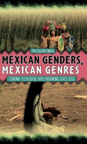 Mexican Genders, Mexican Genres - Cinema, Television, and Streaming Since 2010 av Megan Milan og Paul Julian Smith (Innbundet)