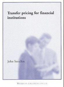Transfer Pricing for Financial Institutions av John Smullen (Heftet)