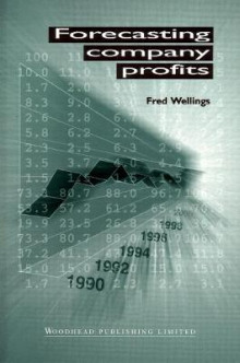 Forecasting Company Profits av Fred Wellings (Heftet)