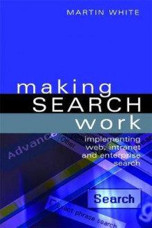 Making Search Work av Martin White (Innbundet)