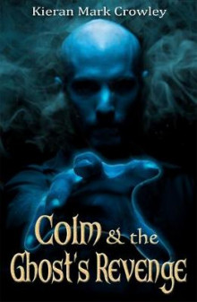 Colm & the Ghost's Revenge av Kieran Mark Crowley (Heftet)