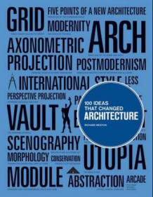 100 ideas that changed architecture av Richard Weston (Heftet)