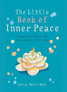 The Little Book of Inner Peace av Ashley Davis Bush (Heftet)