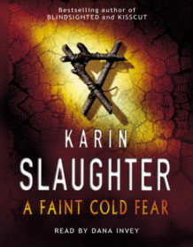 A Faint Cold Fear av Karin Slaughter (Lydkassett)